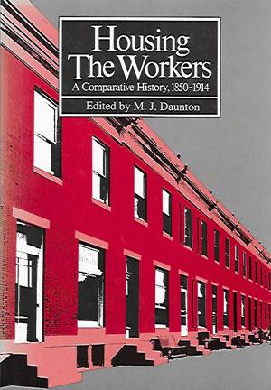 Housing The Workers   Martin Daunton   Cambridge